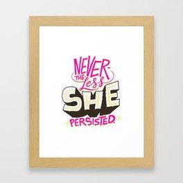Nevertheless She Persisted Framed Art Print