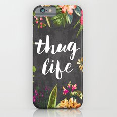 Thug Life Slim Case iPhone 6
