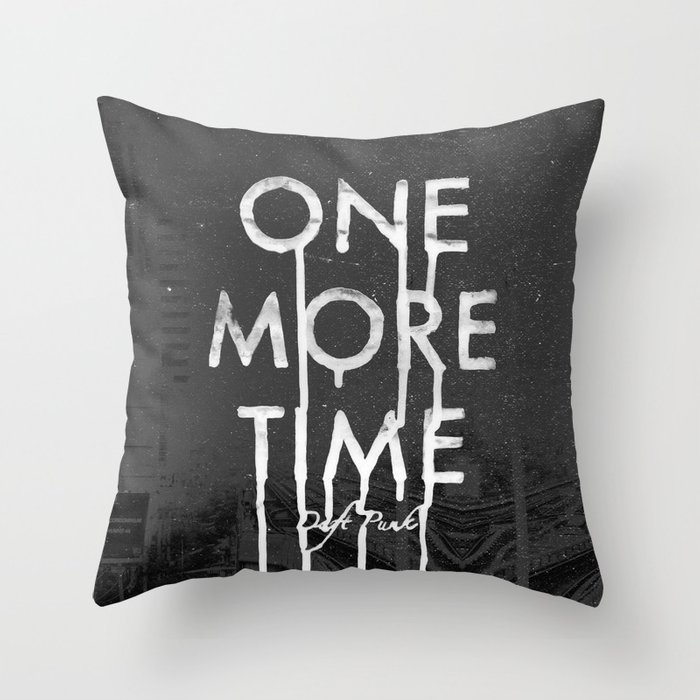 ONE MORE TIME Throw Pillow