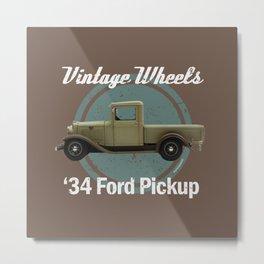 Vintage Wheels - '34 Ford Pickup Metal Print