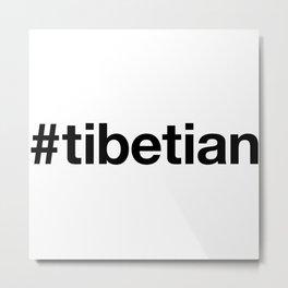 TIBETIAN Metal Print