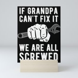 Funny Grandpa Saying - Wrench Fist - if grandpa can't fix it we're all screwed Mini Art Print
