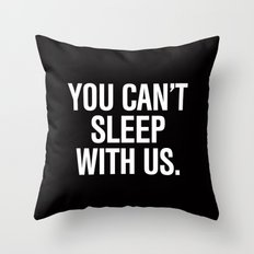 You can't sleep with us Mean Girls Pillow Throw Pillow