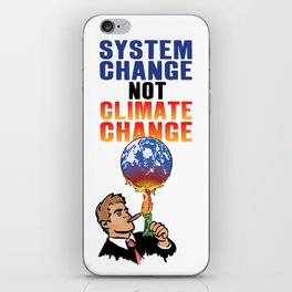 System Change not Climate Change iPhone Skin