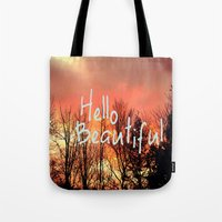hello beautiful Tote Bags featuring Hello Beautiful  by Rachel Burbee