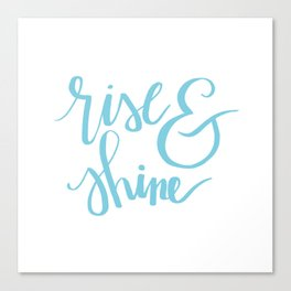 Rise and Shine Canvas Print