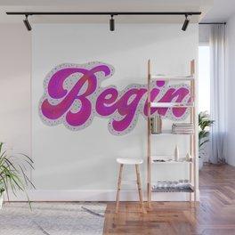 Begin hand-drawn lettering Wall Mural