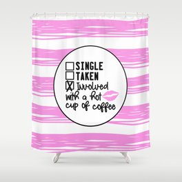 Involved With A Hot Cup Of Coffee Shower Curtain