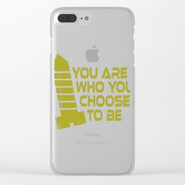 """A Nice Choosing Theme Tee For You Who Chooses Carefully """"You Are Who You Choose To Be"""" T-shirt Clear iPhone Case"""