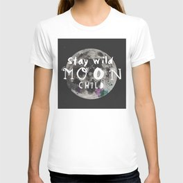 Stay wild moon child (full moon) T-shirt