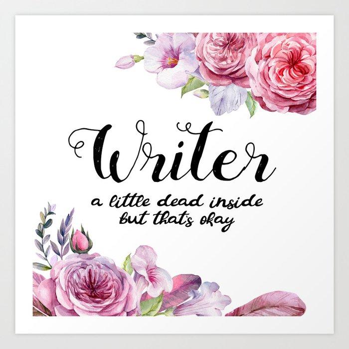 Writer Little Dead Inside Art Print