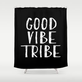 Good Vibe Tribe - Black and White Shower Curtain