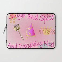 Sugar and Spice and Everything Nice! Little Girls, Little Princess Laptop Sleeve