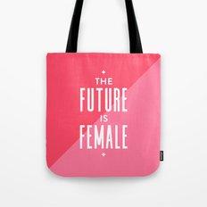 The Future is Female Tote Bag