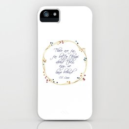 """Better things ahead"" Quote C.S. Lewis iPhone Case"