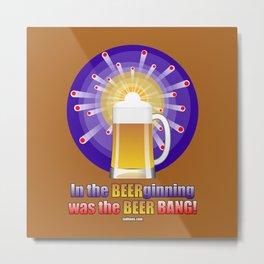 The Beer Bang! Metal Print