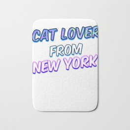 Cat Lover From New York Bath Mat