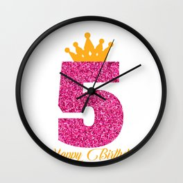 Happy Birthday Girly Princess Pink with Crown with age of 5 Wall Clock