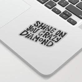 Shine On You Crazy Diamond – Black Ink Sticker