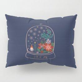 Snow Globe - Full of Joy Pillow Sham