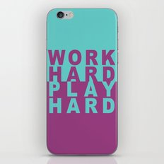 Work Hard Play Hard iPhone & iPod Skin
