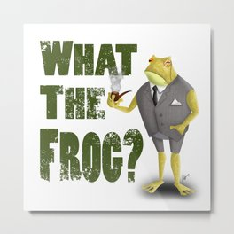 What the frog? Metal Print