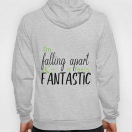 I'm Falling Apart & It Feels Fantastic Hoody