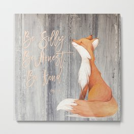 The Silly Fox is Kind and Honest. Metal Print