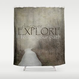 Discover Explore Follow Your Path Shower Curtain
