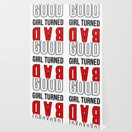 Good Girl Turned Bad Wallpaper