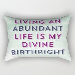 Living An Abundant Life Is My Divine Birthright Rectangular Pillow