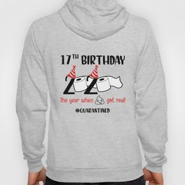 17th Birthday 2020 The Year When Got Real Hoody