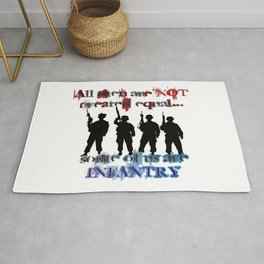 All men are not created equal... Some of us are Infantry Rug