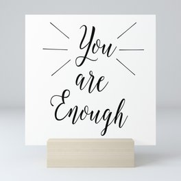You are Enough Mini Art Print