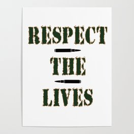 Show Some Respect Tshirt Designs RESPECT THE LIVES Poster