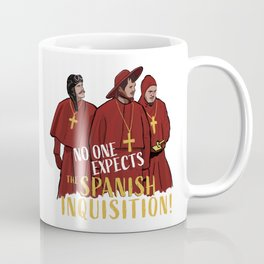No One Expects the Spanish Inquisition Coffee Mug
