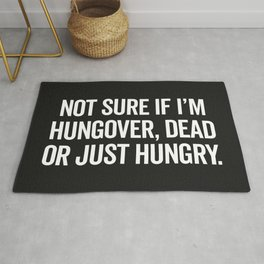 Hungover, Dead Or Hungry Funny Quote Rug