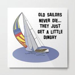 Old Sailors Never Die Metal Print