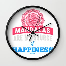 Mandalas Are My Source Of Happiness Wall Clock