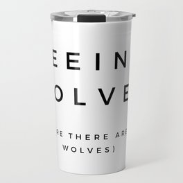 Seeing Wolves (Where There Are No Wolves) 08 Travel Mug