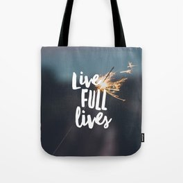 Live Full Lives Tote Bag