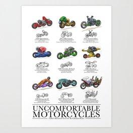 Uncomfortable Motorcycles Art Print