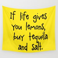 tequila Wall Tapestries featuring If live give you lemons, buy tequila and salt by Blank & Vøid