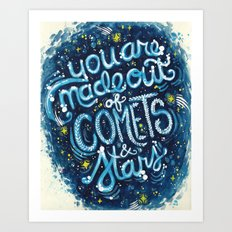 You Are Made Of Comets And Stars Art Print