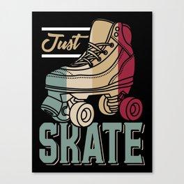 Just Skate | Retro Roller Skating Canvas Print