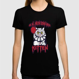 Hey! A Perfect Gift for Cat Lovers A Persian Cat Tee Saying We All Meow Down Here Kitten T-shirt  T-shirt