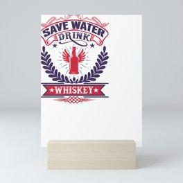 Save Water Drink Whiskey Mini Art Print