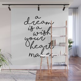A Dream Is A Wish Your Heart Makes Wall Mural