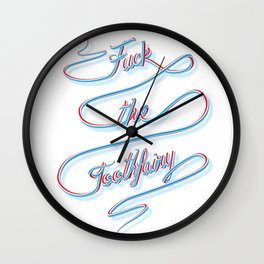 Fuck the toothfairy Wall Clock