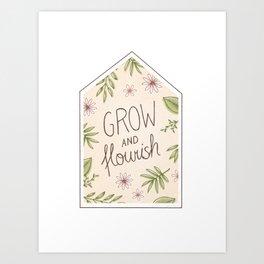Grow and Flourish Art Print